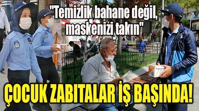 ÇOCUK ZABITALAR İŞ BAŞINDA!
