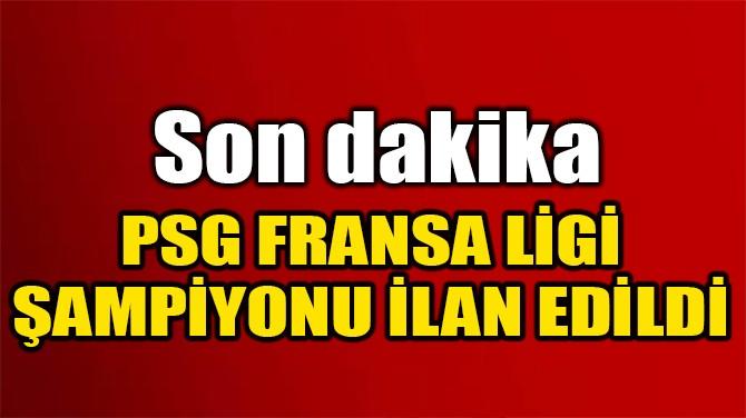 PSG FRANSA LİGİ ŞAMPİYONU İLAN EDİLDİ!