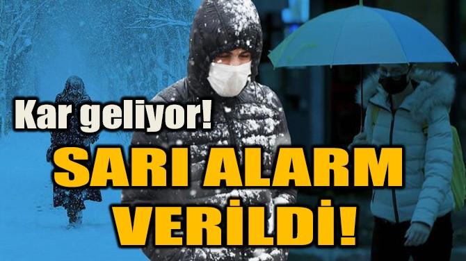 SARI ALARM  VERİLDİ!