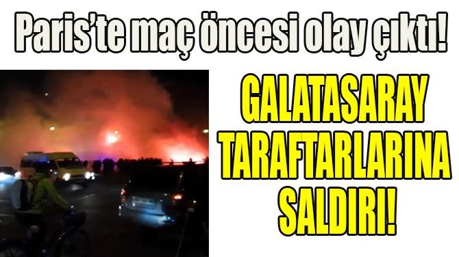 GALATASARAY TARAFTARLARINA SALDIRI!