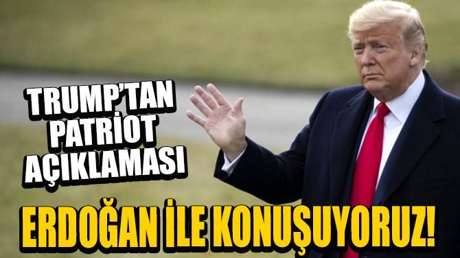 TRUMP'TAN PATRİOT AÇIKLAMASI!
