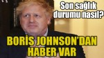 BORİS JOHNSON'DAN HABER VAR