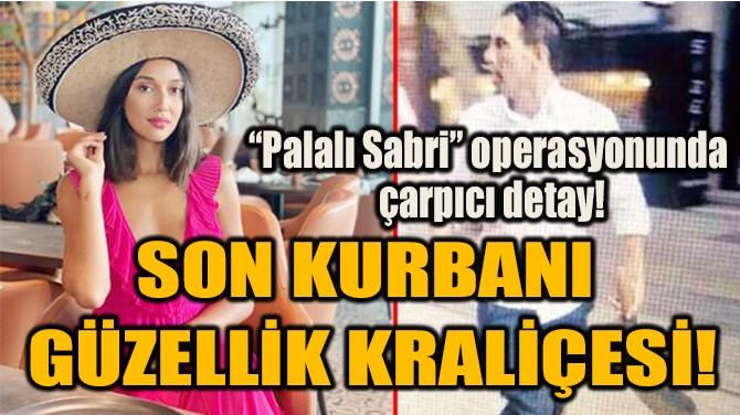 """PALALI SABRİ"" OPERASYONUNDA  ÇARPICI DETAY!"