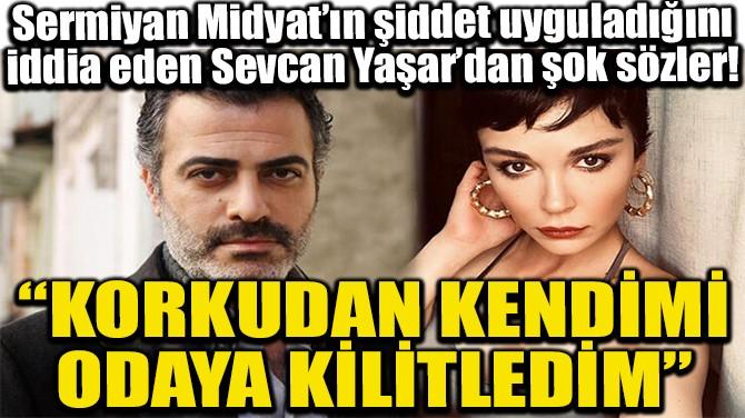 """""""KORKUDAN KENDİMİ ODAYA KİLİTLEDİM"""""""