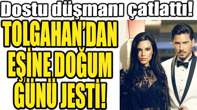 TOLGAHAN'DAN EŞİNE DOĞUM GÜNÜ JESTİ!