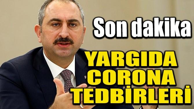YARGIDA CORONA TEDBİRLERİ
