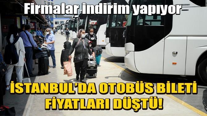 İSTANBUL'DA OTOBÜS BİLETİ FİYATLARI YÜZDE 40 DÜŞTÜ!