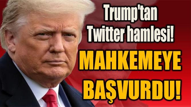 TRUMP'TAN TWITTER  HAMLESİ!