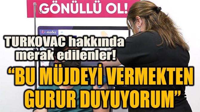 """""""BU MÜJDEYİ VERMEKTEN  GURUR DUYUYORUM"""""""