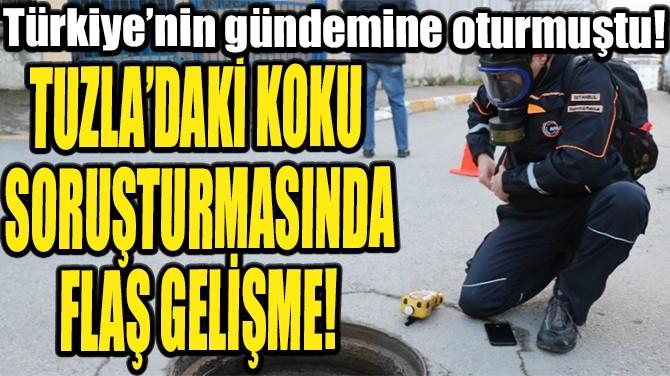 TUZLA'DAKİ KOKU SORUŞTURMASINDA BİR GÖZALTI!