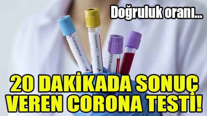 20 DAKİKADA SONUÇ VEREN CORONA TESTİ!