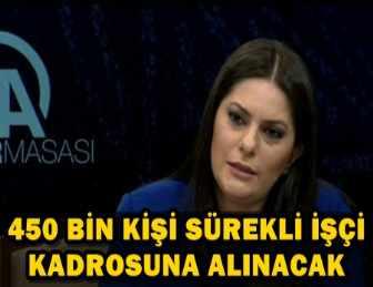 BAKAN SARIEROĞLU'NDAN TAŞERON İŞÇİ KADRO AÇIKLAMASI!..