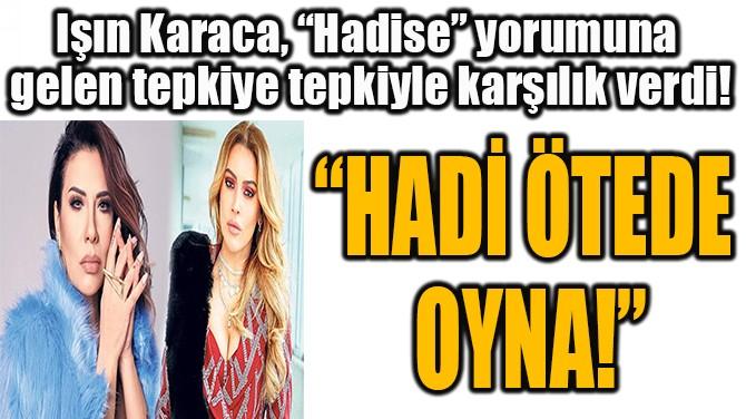 """HADİ ÖTEDE  OYNA!"""