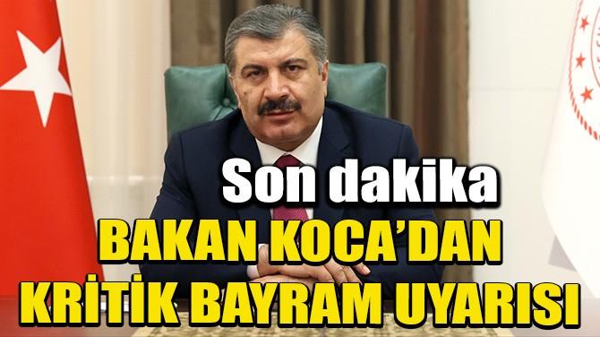 BAKAN KOCA'DAN KURBAN BAYRAMI İÇİN KRİTİK UYARI!