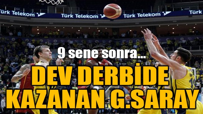 DEV DERBİDE KAZANAN G.SARAY