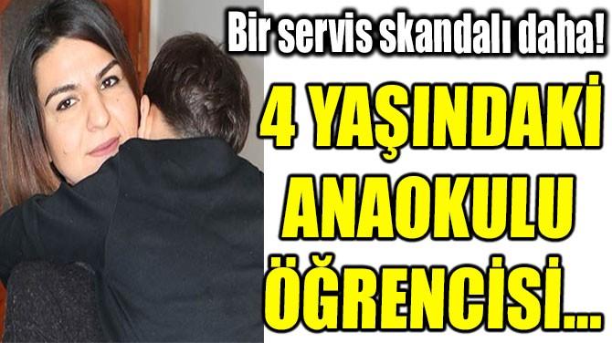 ANAOKULU ÖĞRENCİSİ 5 SAAT MİNİBÜSTE UNUTULDU!