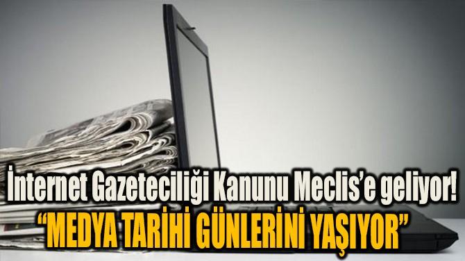 İNTERNET GAZETECİLİĞİ KANUNU MECLİS'E GELİYOR!