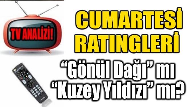CUMARTESİ RATINGLERİ BELLİ OLDU!