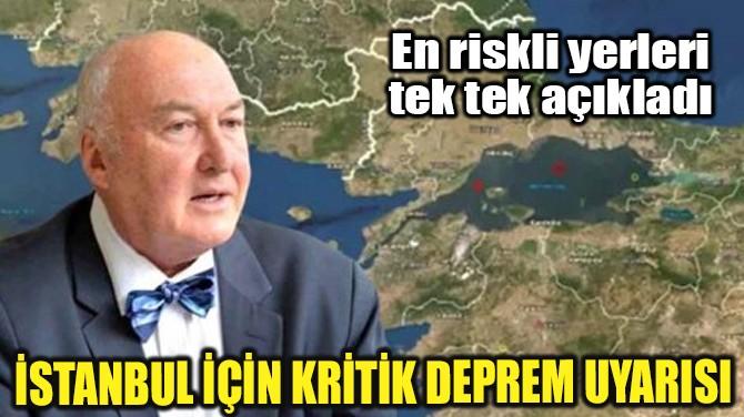 İSTANBUL DEPREMİ İÇİN KRİTİK UYARDI!