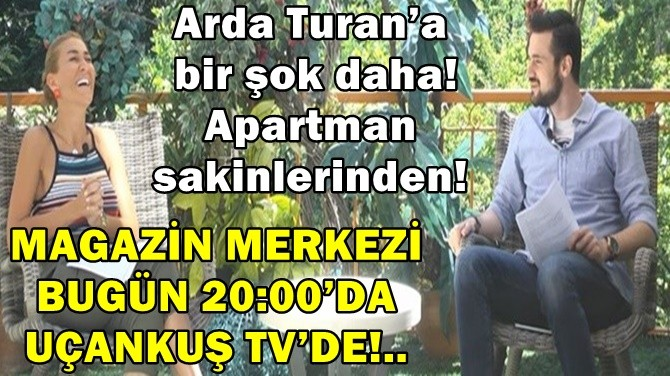 MAGAZİN MERKEZİ BUGÜN 20:00'DA UÇANKUŞ TV'DE!..