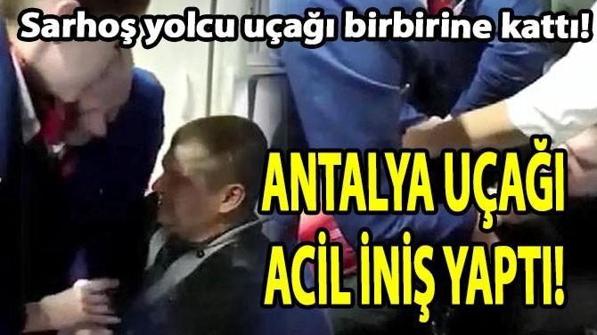 ANTALYA UÇAĞI ACİL İNİŞ YAPTI!