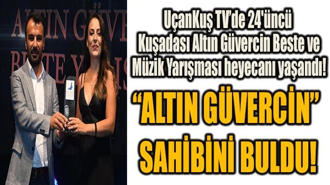 """""""ALTIN GÜVERCİN""""  SAHİBİNİ BULDU!"""