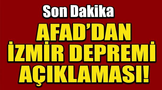 AFAD'DAN İZMİR DEPREMİ AÇIKLAMASI!