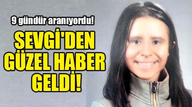 SEVGİ'DEN GÜZEL HABER GELDİ!