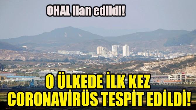 O ÜLKEDE İLK KEZ CORONAVİRÜS TESPİT EDİLDİ!