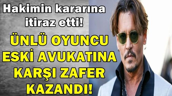 ÜNLÜ OYUNCU ESKİ AVUKATINA KARŞI ZAFER KAZANDI!