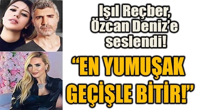 """""""EN YUMUŞAK GEÇİŞLE BİTİR!"""""""