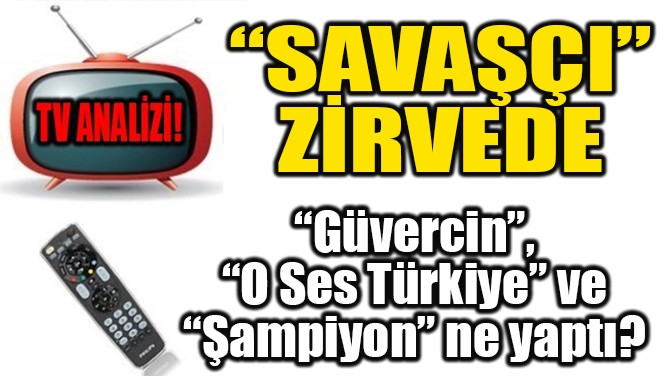 """RATINGLER BELLİ OLDU! """"SAVAŞÇI"""" ZİRVEDE!"""