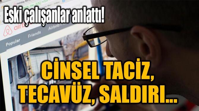 CİNSEL TACİZ,  TECAVÜZ, SALDIRI...