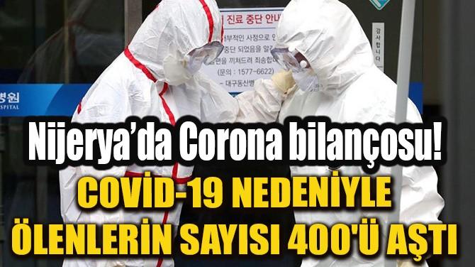 COVİD-19 NEDENİYLE ÖLENLERİN SAYISI 400'Ü AŞTI