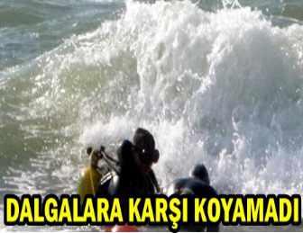 DALGALARA KAPILAN GENÇ DENİZDE KAYBOLDU