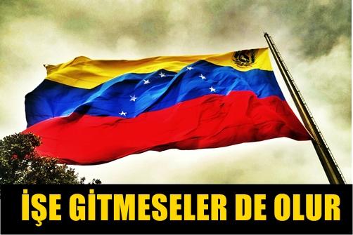 HAYAT BUNLARA GÜZEL!.. VENEZUELA'DA DEVLET MEMURLARINA HAFTADA 5 GÜN İZİN!..