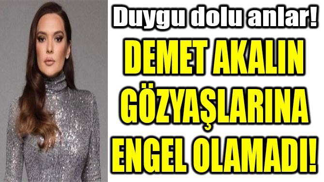 İBRAHİM ERKAL'IN VASİYETİ DEMET AKALIN'I AĞLATTI!