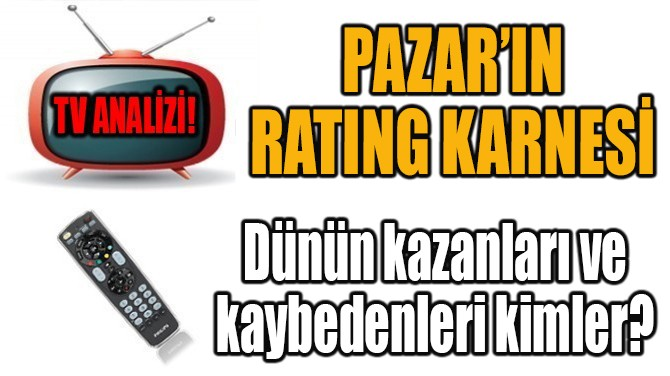 PAZAR'IN RATING KARNESİ!