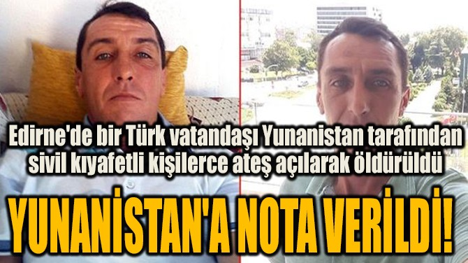 YUNANİSTAN'A NOTA VERİLDİ!