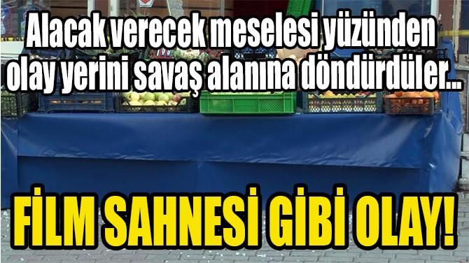 FİLM SAHNESİ GİBİ OLAY!
