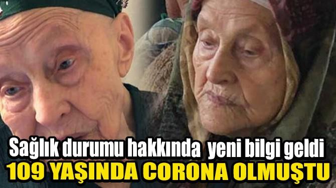 109 YAŞINDAKİ PENBE PEKER CORONA'YI YENDİ