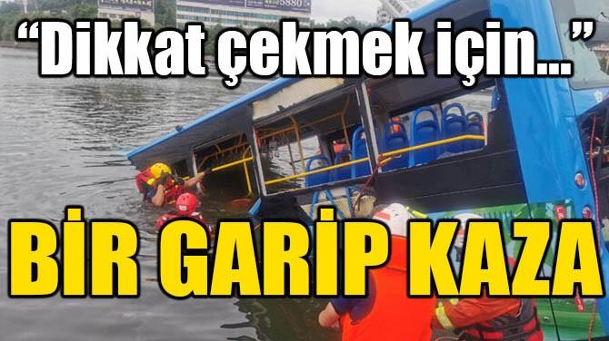 BİR GARİP KAZA!