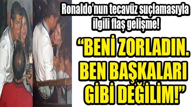 """""""BENİ ZORLADIN. BEN BAŞKALARI  GİBİ DEĞİLİM!"""""""