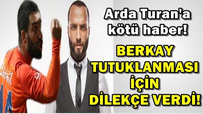 ARDA TURAN'A KÖTÜ HABER!