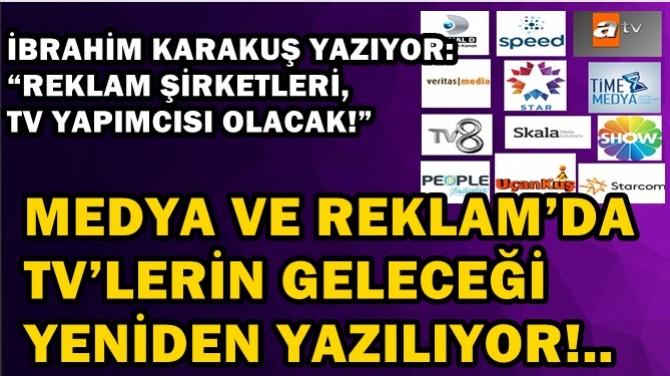 MEDYA VE REKLAM'DATV'LERİN GELECEĞİ YENİDEN YAZILIYOR!..