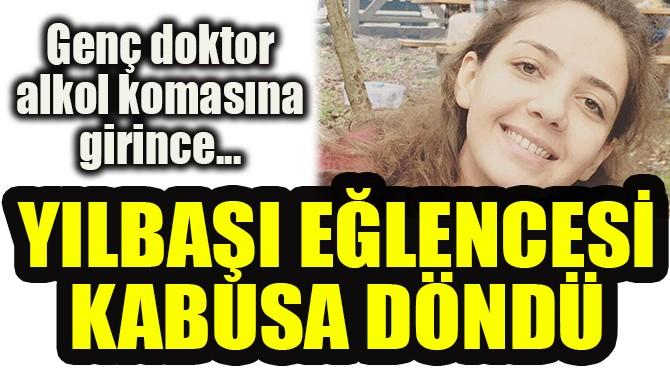 YILBAŞI EĞLENCESİ KABUSA DÖNDÜ!
