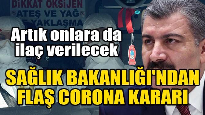 SAĞLIK BAKANLIĞI'NDAN FLAŞ CORONAVİRÜS KARARI!