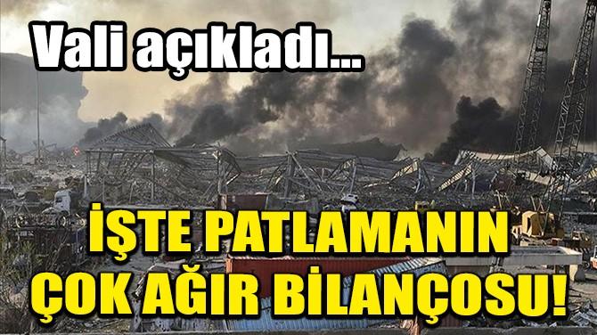BEYRUT'TAKİ PATLAMANIN BİLANÇOSU ÇOK AĞIR!