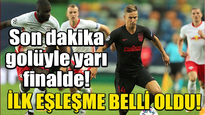 LEİPZİG - ATLETİCO MADRİD: 2-1