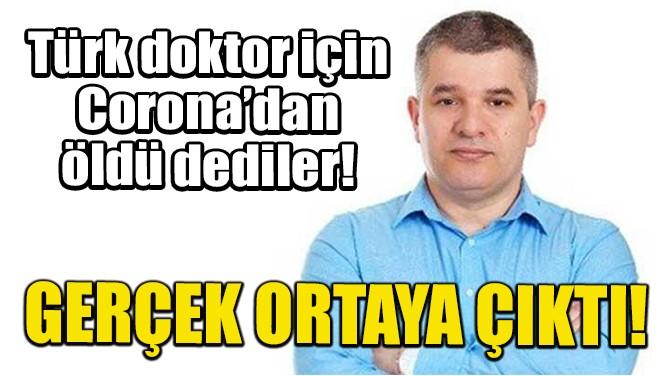 CORONA'DAN ÖLDÜ DEDİLER AMA İŞİN ASLI BAMBAŞKA ÇIKTI!